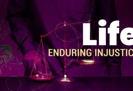 Life | Enduring Injustice