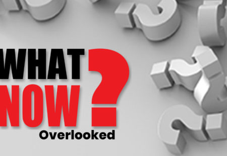 What Now? | Overlooked