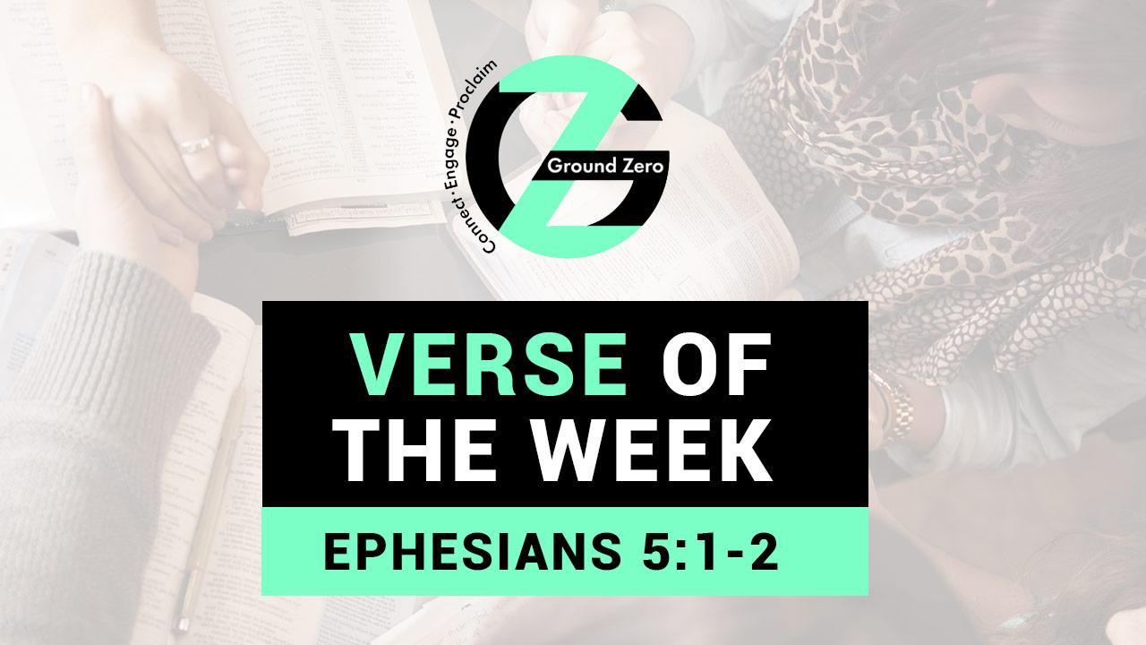 Verse of The Week | Ephesians 5:1-2