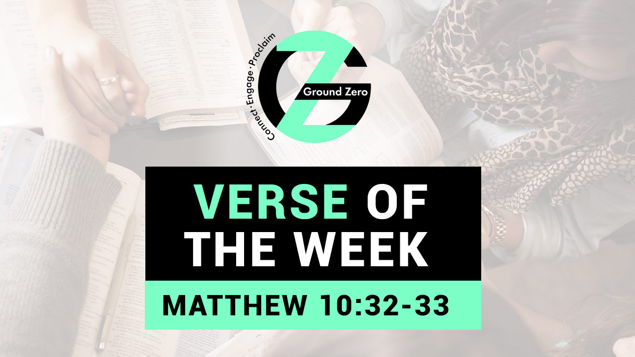 Verse of The Week | Matthew 10:32-33