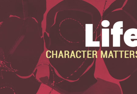 Life | Character Matters