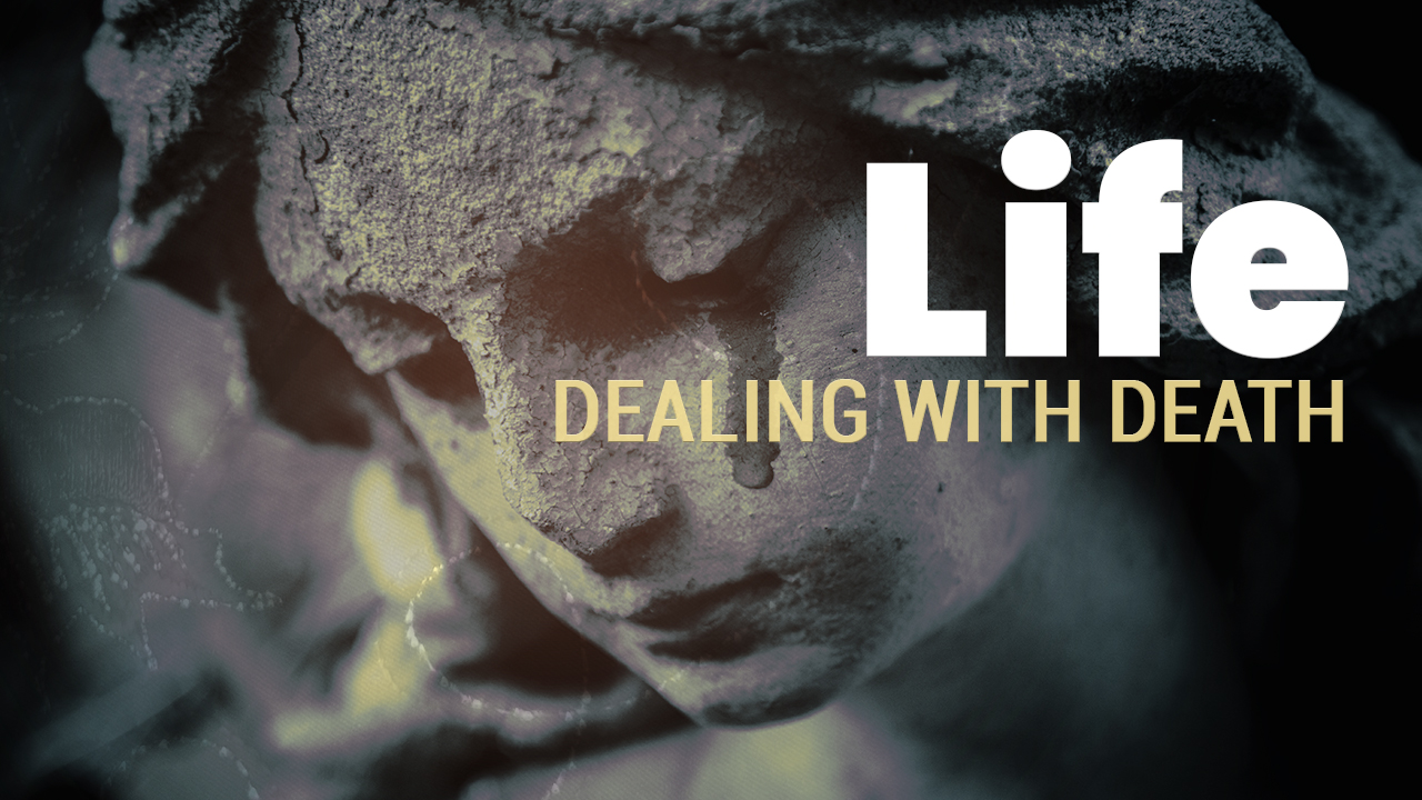 Life | Dealing with Death