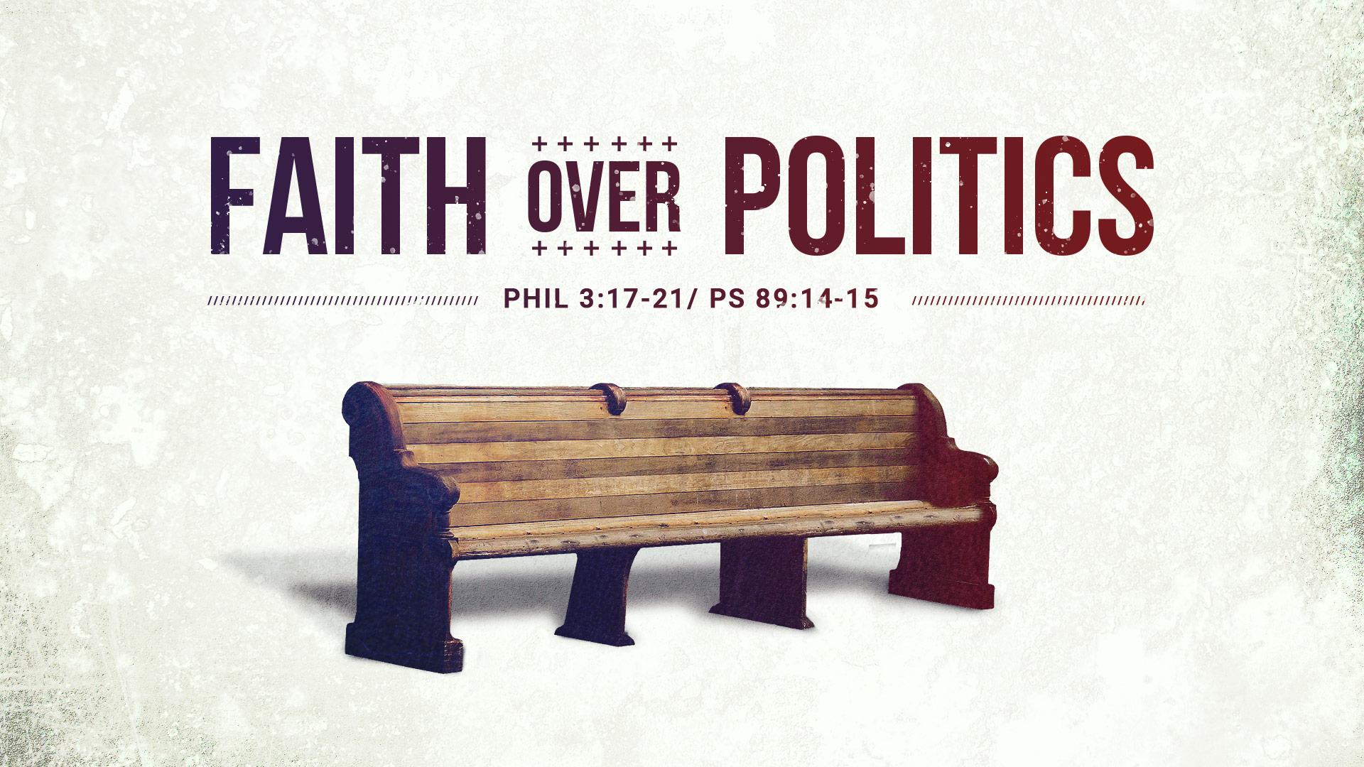 Faith Over Politics