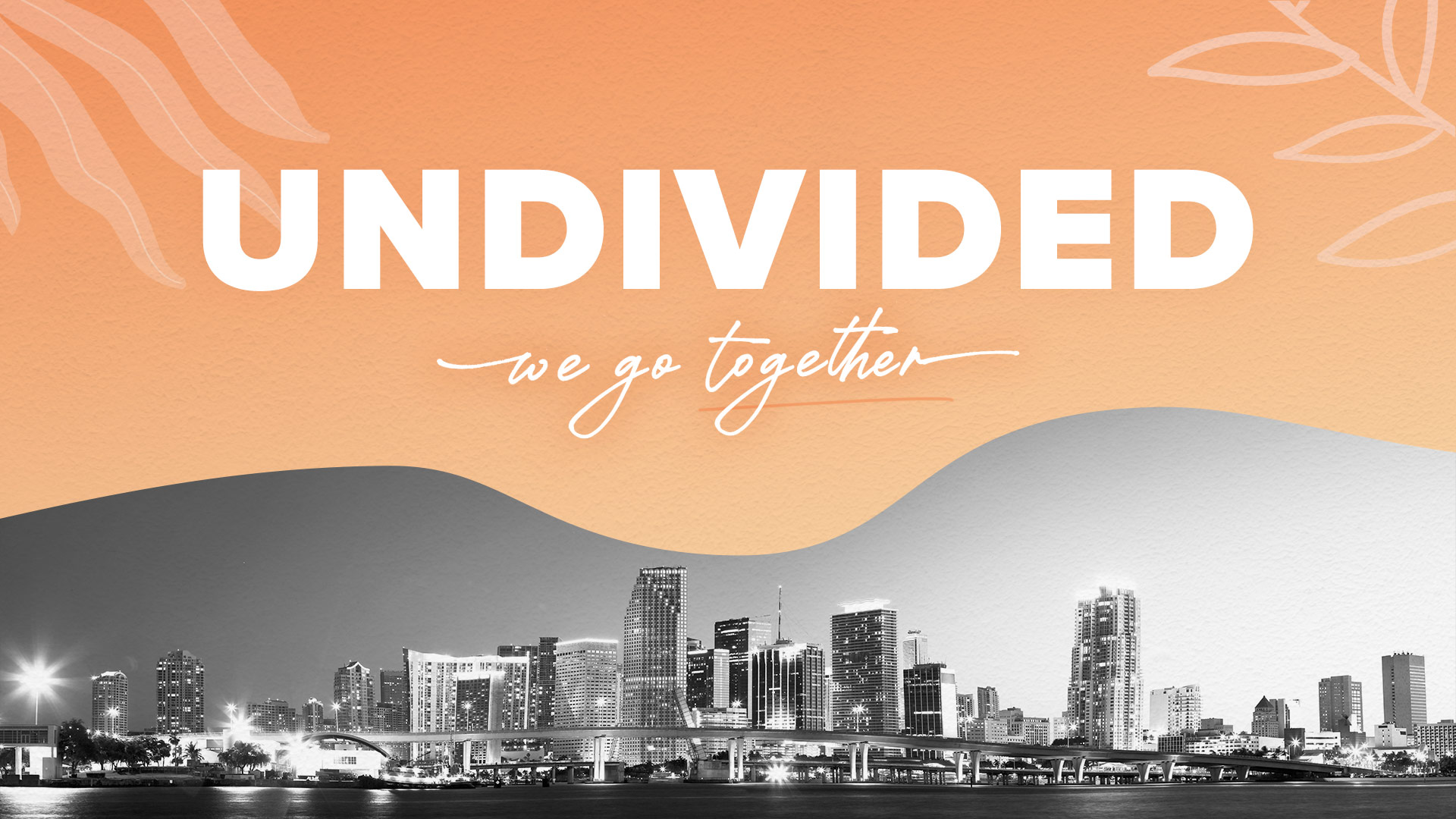 UNDIVIDED | We Go Together