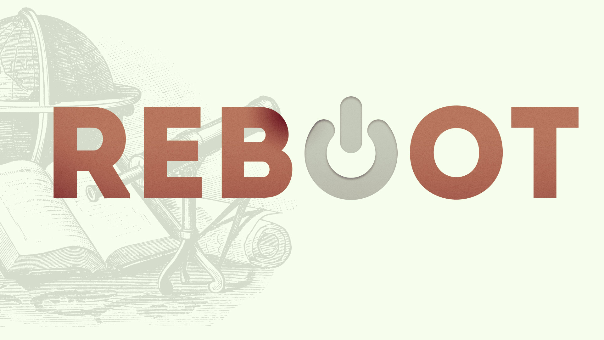 Reboot | Rebooting Your View of The Church
