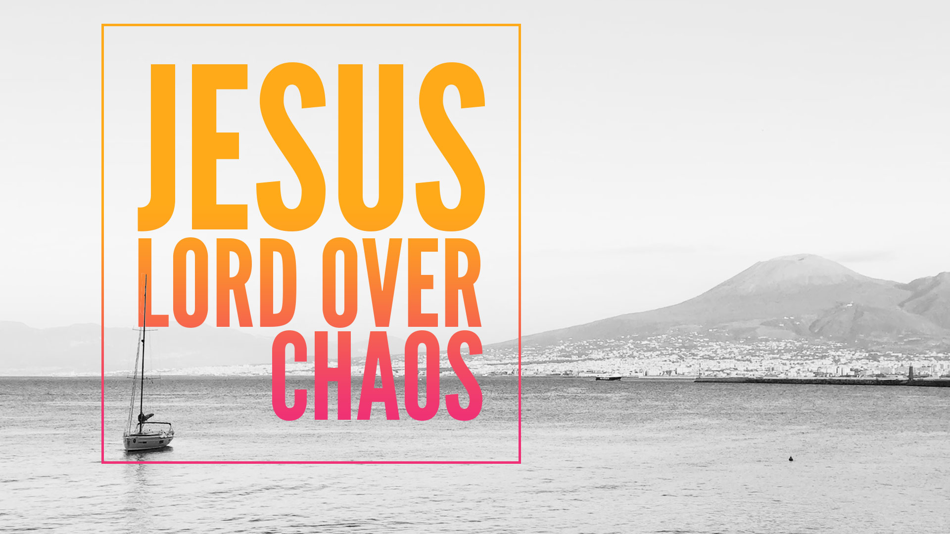 Jesus, Lord Over Chaos
